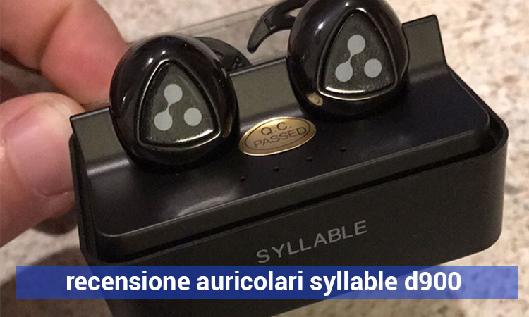 Recensione Auricolari Syllable D900-Mini – Riprovaci.it 47be42701cc2