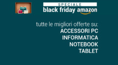 "Black Friday Amazon Speciale ""Informatica"": Notebook i3/ssd da 359€ o i5 599€ – Matebook D 499€ – Monitor 24″ 99€ – MicroSD 400gb 94€ – SSD 2tb 288€ – Fritzbox 59€ (agg. 18.07)"
