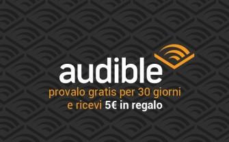 Iscriviti ad Audible gratis per 30 giorni e ricevi in regalo 5€ da spendere su Amazon.it – Scade 31/07/2020