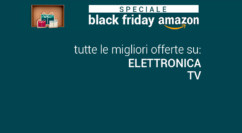"""Black Friday Amazon Speciale """"TV, Speaker e Cuffie"""": TV 4K 50″ da 369€ – Infinity 12 mesi 39€ – Tante TV, Casse e Cuffie in offerta delle migliori marche (agg. 18.15)"""