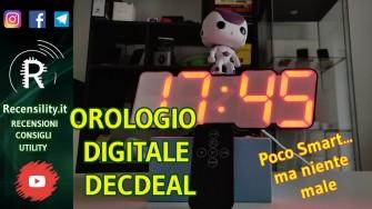 Recensility: Orologio digitale Decdeal… poco smart, ma niente male