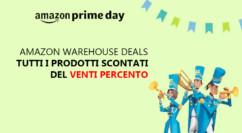 #Primeday – Sconto del 20% su tutti i prodotti Amazon Warehouse Deals