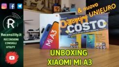 Su Recensility unboxing Xiaomi MiA3 e nuovo volantino Unieuro
