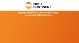 SixthContinent: come risparmiare fino al 50% sull'acquisto di carte regalo + Bonus 5000 punti | Aggiornato 06/12/2019