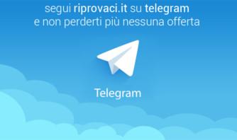 I canali Telegram di Riprovaci.it per non perdersi più nessuna offerta